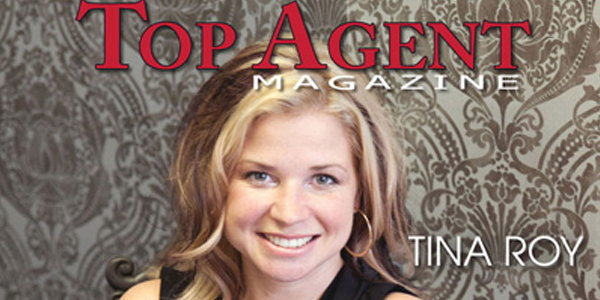 Top Agent Magazine Feature Story on Tina Roy